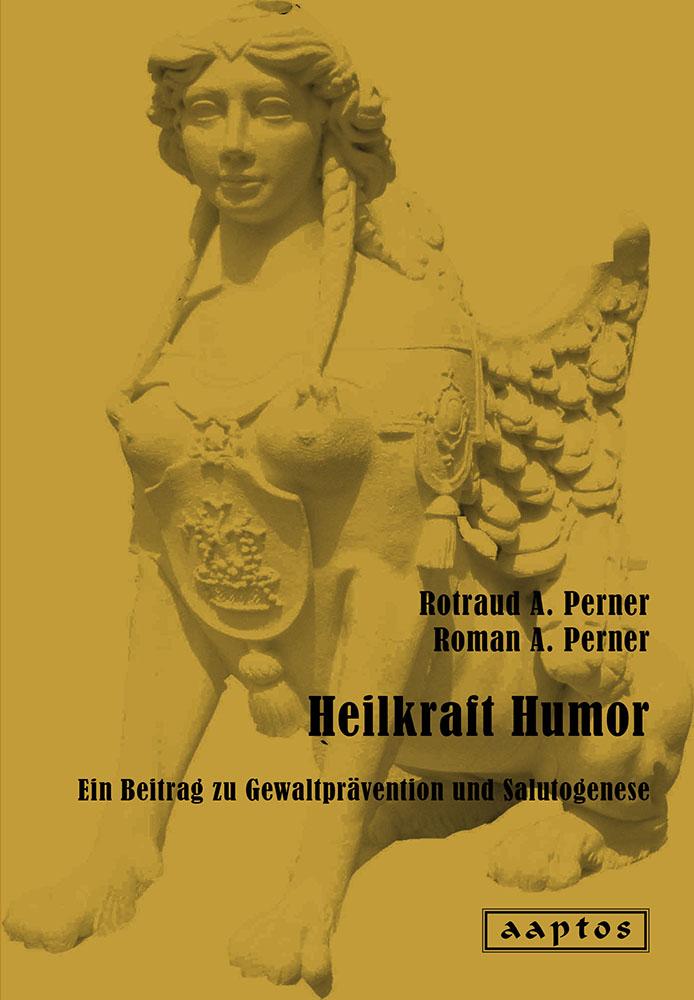 Rotraud A. Perner & Roman A. Perner | Heilkraft Humor