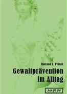 Rotraud A. Perner | Gewaltprävention im Alltag